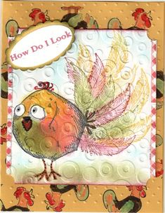 Crazy bird who thinks he is a ROOSTER by donnajeanne - Cards and Paper Crafts at Splitcoaststampers