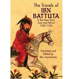 """Read """"The Travels of Ibn Battuta in the Near East, Asia and Africa, by Ibn Battuta available from Rakuten Kobo. The Arab equivalent of Marco Polo, Sheikh Ibn Battuta set out as a young man on a pilgrimage to Mecca that end."""