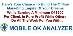 MobileOK Analyzer – TOP Software to Start Generating Leads, Closing Deals, Making Money, and Building Your Business