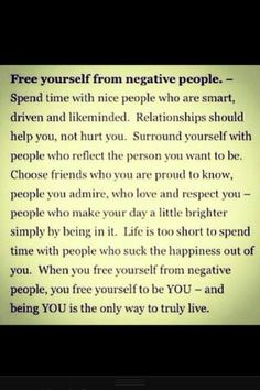 Free your self from negative people.
