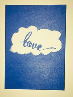 Love Canvas - Room Decor DIYs - Can you tell I've made this with just a stencil to do the writing and blue acrylic paint to colour it? I'm so happy with how this turned out as it looks like I've bought it from a store! Yes, it may cost a bit more money to do than just buying one ready-made; but it's my own and I'm happy that I put my own twist in it and I would much rather do my own than pay for one that someone had already done for you! Try this out, you won't be let down and it looks…