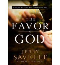 The Favor of God Embrace All God Has Prepared for You By (author) Dr. Jerry Savelle