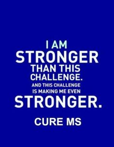 I am stronger than this challenge.