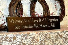 We May Not Have It All Together But Together by thecountrysignshop