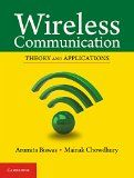 Wireless communication : theory and applications / Arumita Biswas, Mainak Chowdhury. http://encore.fama.us.es/iii/encore/record/C__Rb2746456?lang=spi