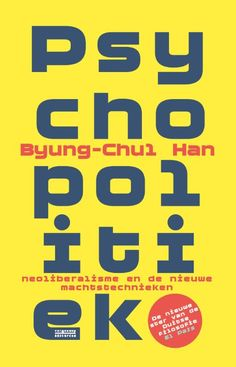 Psychopolitiek, Byung-Chul Han