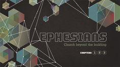 Ephesians: Church Beyond the Building