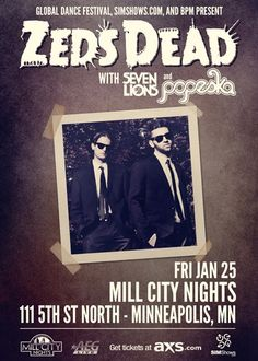 #GlobalDanceFestival, #BPM, and #SoundInMotion bring you  #ZedsDead, #Popeska, and #SevenLions on January 25th, 2013. Check out www.simshows.com for tickets. #SIMshows #MillCityNights #Minneapolis #Mpls #EDM #Dubstep #AEGLive #ElectroHouse #House #Trance #ProgressiveHouse #DrumNBass #drumandbass #dnb #GlitchHop #Electronica