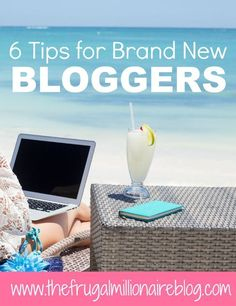 Tips for Brand New Bloggers - Do you want to start a profitable blog and start earning an income from home? Here are my tips for those just getting started! - the frugal millionaire