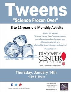 """Tweens, join us for a great """"Science Frozen Over"""" program as our special guest speaker shows us how different materials are affected by liquid nitrogen and dry ice!      Thursday, Jan 14, 2016 from 4:40-6:30pm, in the multipurpose room.   For Tweens 8 -12 years old."""