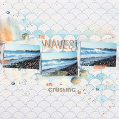 *Imagicallery*: {Scrapbooking} Layout- The waves are crushing in