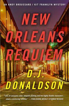 Amazon.com: New Orleans Requiem (Andy Broussard/Kit Franklyn Mysteries) eBook: D.J. Donaldson: Kindle Store