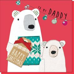 To My Daddy ~ Happy Christmas!