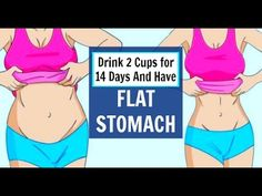 Drink 2 Cups A Day For 14 Days And Have A Flat Stomach - YouTube