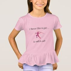 #I throw like a girl ... so watch out! T-Shirt - customized designs custom gift ideas