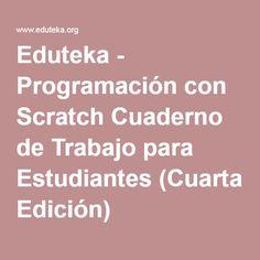 Eduteka - Programación con Scratch Cuaderno de Trabajo para Estudiantes (Cuarta Edición)