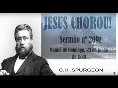 Sermão  - Jesus Chorou !  -  C. H. Spurgeon
