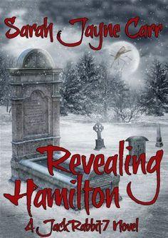 Revealing Hamilton (JackRabbit7 Series Book 1) by Sarah Jayne Carr, http://www.amazon.com/dp/B00BUAAB0I/ref=cm_sw_r_pi_dp_D8ptub001TA1T