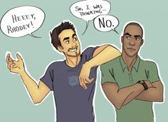 "Tony and Rhodey by crazygreenflamingo. ""No"" absolutely means ""NO"", Tony! Marvel Art, Marvel Heroes, Marvel Movies, Marvel Avengers, Tony Stank, Marvel Tony Stark, Asgard, Bucky Barnes, Marvel Cinematic Universe"