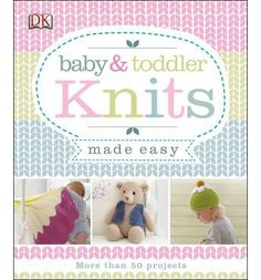 This book is full of great patterns! : Suitable for beginners with step-by-step directions and photographs of finished projects as well as giving the more experienced knitter inspirational ideas and patterns, this book helps you find options for boys and girls, or unisex items and patterns that you can adapt to each age group, from newborn to toddler.