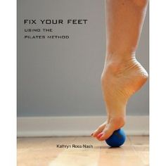 Fix Your Feet- Using the Pilates Method