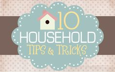 DIY: 10 household tips and tricks...These are some really great tips!!