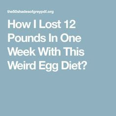 How I Lost 12 Pounds In One Week With This Weird Egg Diet? 13 Day Diet Plan, Fitness Tips, Health Fitness, Workout Diet Plan, Lose Weight, Weight Loss, Egg Diet, One Week, Easy Workouts