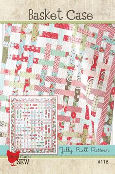 """Basket Case Quilt Pattern #116 by Cluck Cluck Sew - Simple Jelly Roll Quilt - 61"""" x 71"""", $7.50"""