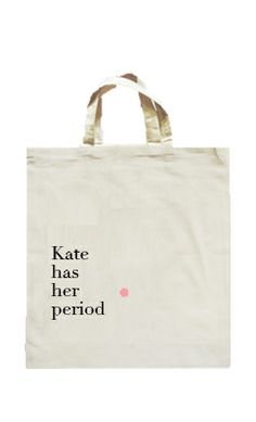 Has she Periods our mademoiselle Kate?