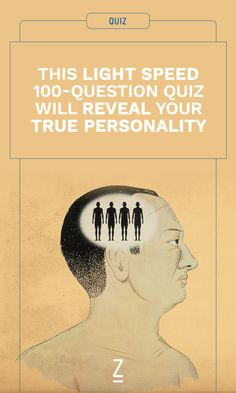 This light speed 100-question quiz will reveal your TRUE personality.