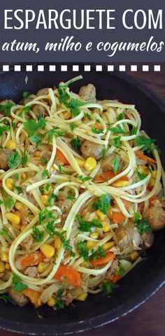 Do not have much time and want to prepare a simple, fast and healthy recipe? Try this delicious spaghetti recipe with the pleasant mixture of the tuna, corn and mushrooms. Corn Recipes, Mushroom Recipes, Pasta Recipes, New Recipes, Cooking Recipes, Healthy Recipes, Healthy Food, Tuna Spaghetti Recipe, Spaghetti Recipes