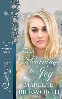 From Mourning to Joy (The Belles of Wyoming Series Book by Marlene Bierworth - BookBub Dire Straits, Get To Know Me, Great Books, Wyoming, Books To Read, Ebooks, Spirituality, Joy, Romances