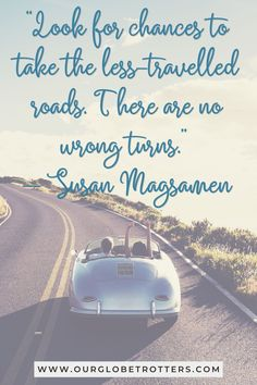 """""""Look for chances totake the less-travelled roads. There are no wrong turns"""" Best Road Trip Quotes to inspire you to travel this year 