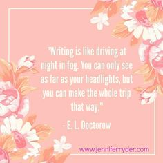 Happy Words of Wisdom Wednesday! This week's quote is from E.L. Doctorow. I'm somewhere between 'plotter' and 'pantser'. I can have a basic plot sketched out, but it's not until I start the journey (characters, imagination and good intentions in tow), that little by little I can envisage where we're going, how we're going to get there, and how we'll dealing with the bumps in the road along the way.  #WordsOfWisdomWednesday #AuthorLife #authorquotes