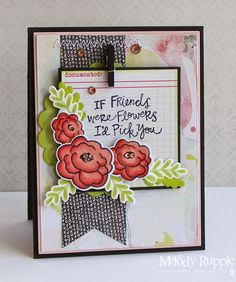 Melody Rupple: A Paper Melody – February SFYTT - If Friends Were Flowers - 2/25/15 (Reverse Confetti: Love Blooms stamps/dies.