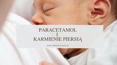 Co to jest paracetamol i czy jego stosowanie jest bezpieczne w czasie laktacji?
