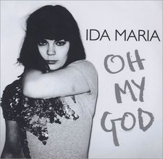 Ida Maria, Oh My God