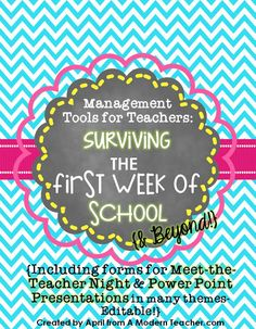 Management Tools for Teachers: Surviving the First Week of School and Beyond www.amodernteacher.com, $