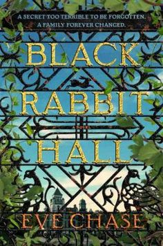 Black Rabbit Hallby Eve Chase  - book review posted 1/13/16