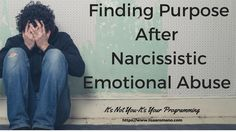 The Purposeful Life-After Suffering From Emotional Abuse