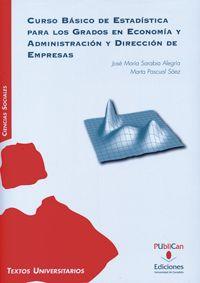 Curso básico de estadística para los grados en Economía y Administración y Dirección de Empresas / José María Sarabia Alegría, Marta Pascual Sáez