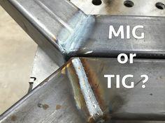 Fabrication Basics // Mig vs Tig - Which is Faster? - Cool Welding Project Ideas for Home Smaw Welding, Mig Welding Tips, Cool Welding Projects, Welding Cart, Welding Table, Metal Projects, Welding Funny, Welding Helmet, Blacksmith Projects