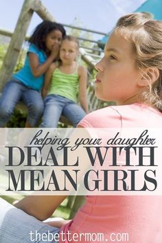 Helping Your Daughter Deal With Mean Girls. I don't look forward to this happening to any of my girls but better to be prepared just in case. Gentle Parenting, Parenting Advice, Kids And Parenting, Parenting Classes, Parenting Styles, Parenting Quotes, Peaceful Parenting, Parenting Websites, Foster Parenting