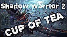 Shadow Warrior 2 - Playthrough - Part 3 (CUP OF TEA)