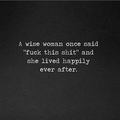 """(Uma mulher sábia disse uma vez """"foda-se esta merda"""" e ela viveu feliz para sempre)  nada é pra sempre... pra chegar nesse caminho temos escolhas/renúncias diárias!!! Que o """"espírito"""" dessa frase tenha impacto e SEJA UM ESPELHO pra todas e todos 👊🏼⚡️💥💥"""