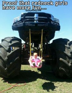 proof that redneck girls have more fun. Too cute. Please don't show this to my family. My uncle will do this to the girls. Lol.