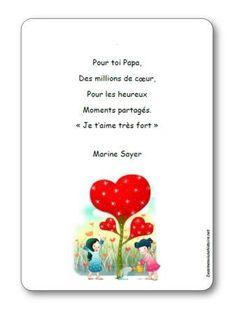 Paroles de la poésie Pour toi Papa : Pour toi Papa, Des millions de cœur, Pour les heureux Moments partagés. « Je t'aime très fort »