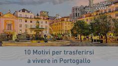 Dieci motivi per trasferirsi a vivere in Portogallo