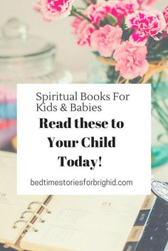 Spiritual Books for Kids & Babies- Guest Post on Bedtime Stories for Brighid, Read these Stories to Your Child Today!