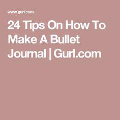 24 Tips On How To Ma ke A Bullet Journal   Gurl.com